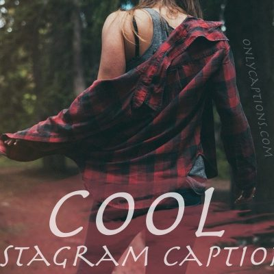 Cool Instagram Captions 2019 - Cool Captions for Instagram Pictures