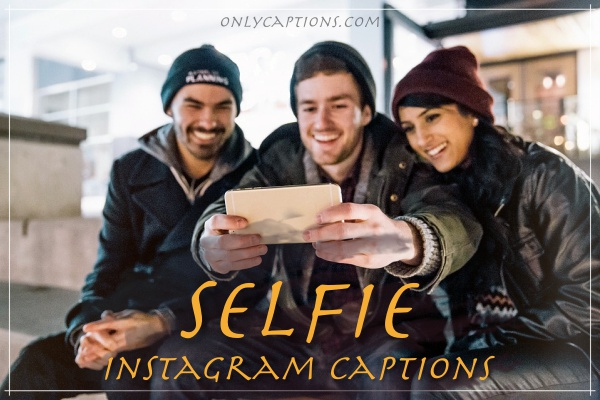 Instagram Captions for Selfies 2019 - Selfie Captions for Instagram