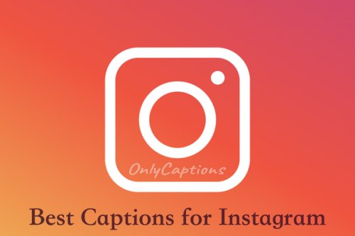 Best Captions for Instagram photos 2020 Best Instagram Captions Ever 3-OnlyCaptions
