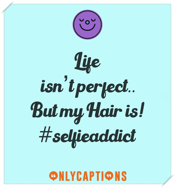 Best selfie captions for Instagram on hairs (for boys girls)