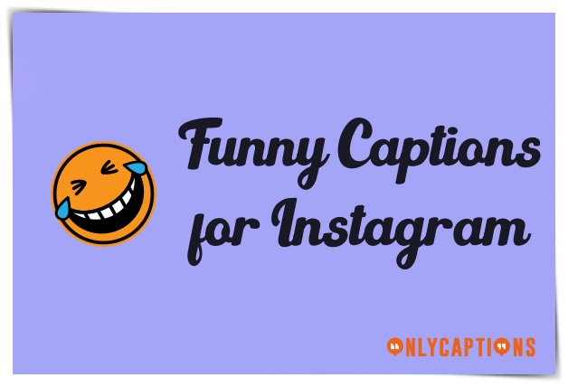 Funniest Captions for Instagram Ever 2020 - Funny Instagram Captions