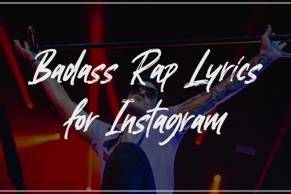 Badass Rap Lyrics for Instagram Captions (2020)