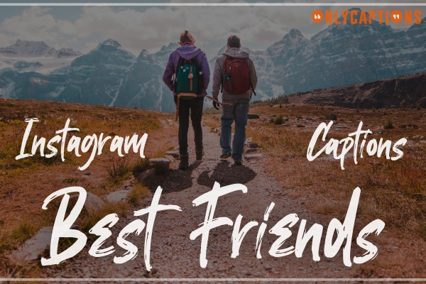 Funny Instagram Captions for Best Friends (2020) - Cute, Cool, Good