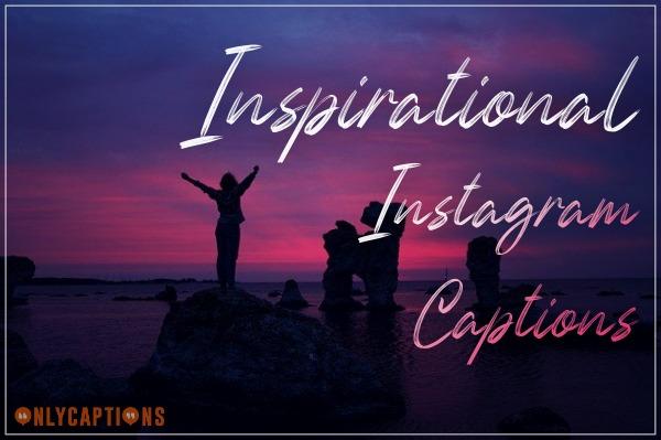 Inspirational (Motivational) Instagram Captions 2020