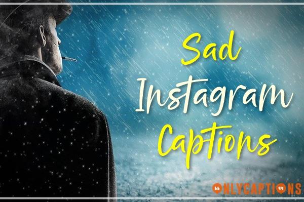 Sad Instagram Captions 2020 Heartbroken